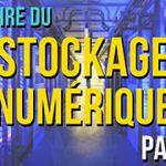 L'Histoire du Stockage Numérique - 2ème Partie
