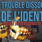 Plusieurs Dans Un Corps - Le Trouble Dissociatif de l'Identité, C'est Quoi ?